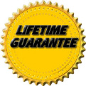 Lifetime Guarantee on our Workmanship